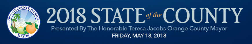 2018 State of the County: Presented by The Honorable Teresa Jacobs, Orange County Mayor; Friday, May 18, 2018