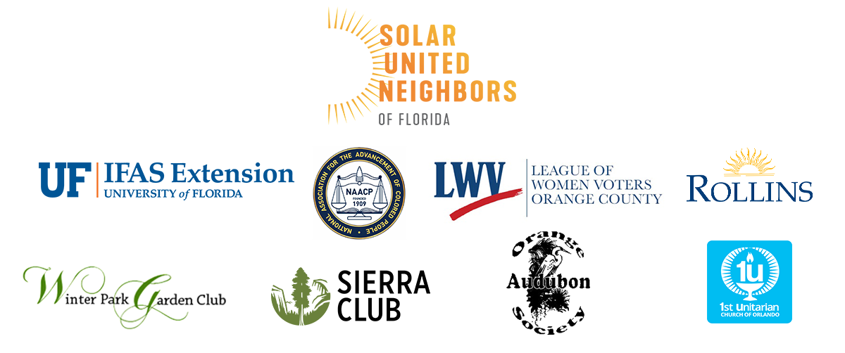 Orange County Government is pleased to partner with Solar United Neighbors of Florida. The partnership is also supported by the University of Florida's Institute of Food and Agricultural Sciences, Orange County branch of the NAACP, League of Women Voters of Orange County, Rollins College, Winter Park Garden Club, Sierra Club of Orange County, Orlando Audubon Society and the First Unitarian Church of Orlando.