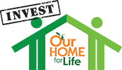INVEST in our Home for Life Logo