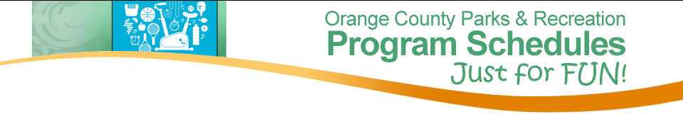 Orange County Parks & Recreation: Program Schedules. Just for Fun!